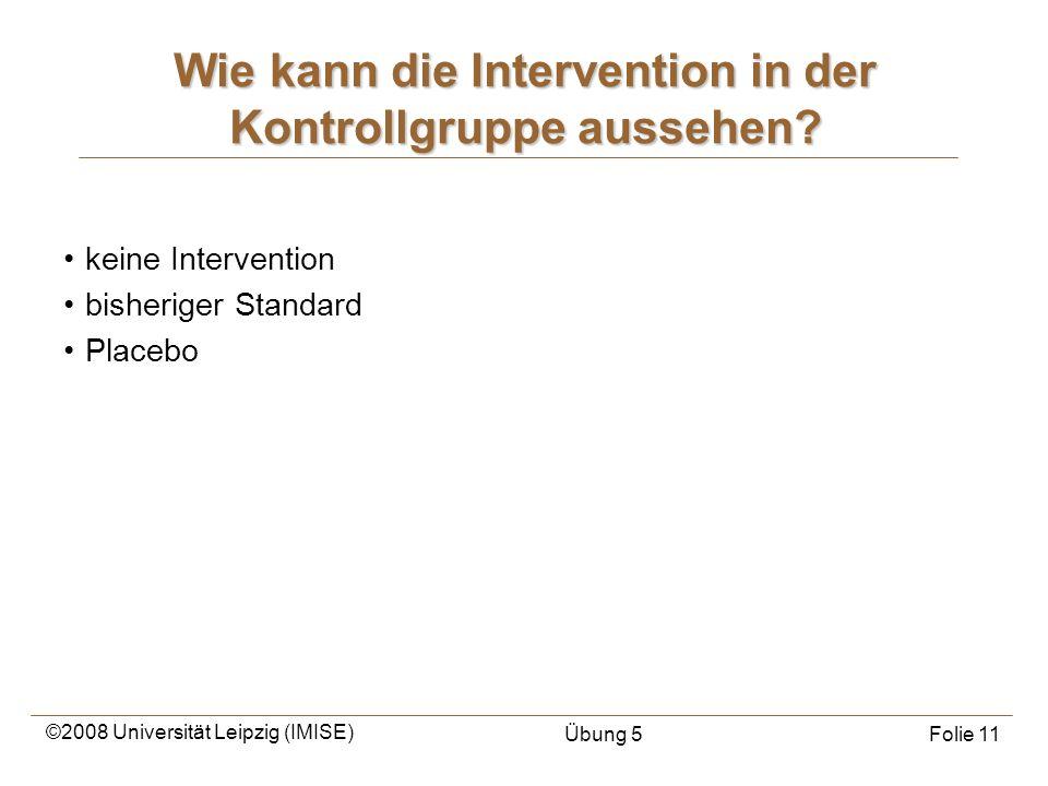 Wie kann die Intervention in der Kontrollgruppe aussehen