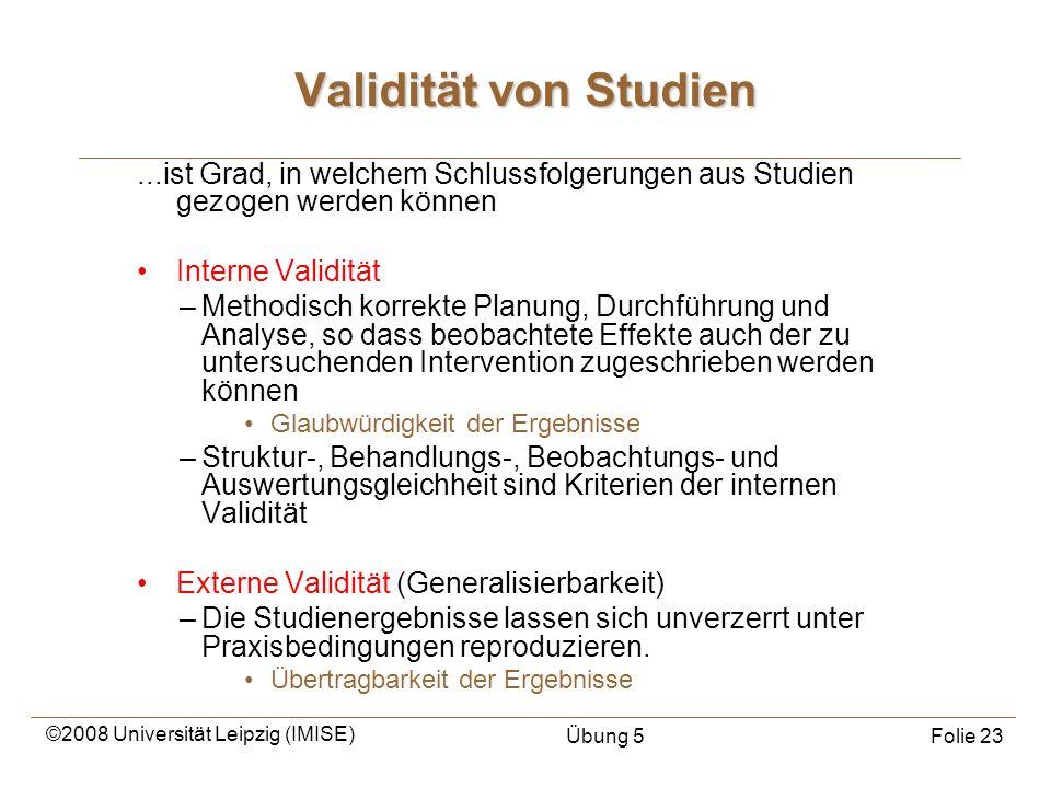 Validität von Studien ...ist Grad, in welchem Schlussfolgerungen aus Studien gezogen werden können.