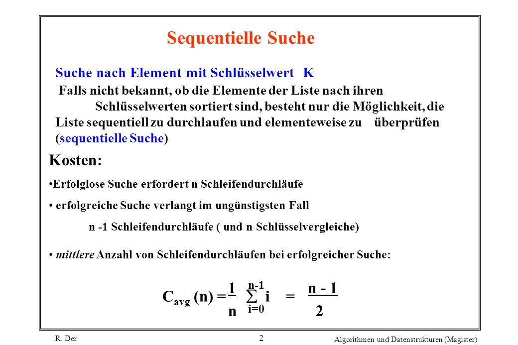Sequentielle Suche Kosten: Cavg (n) =  i = n - 1 2 1 n