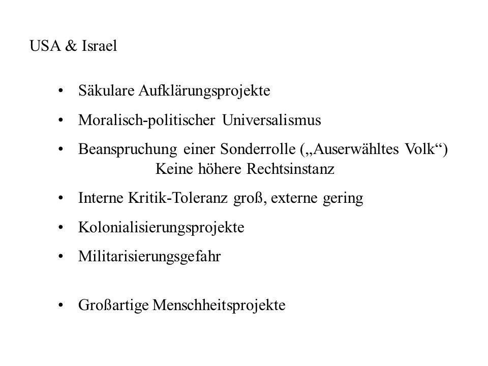 USA & Israel Säkulare Aufklärungsprojekte. Moralisch-politischer Universalismus.