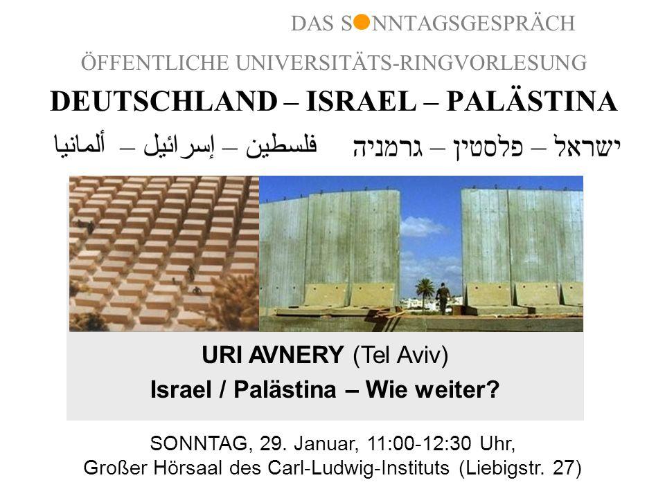 DEUTSCHLAND – ISRAEL – PALÄSTINA Israel / Palästina – Wie weiter