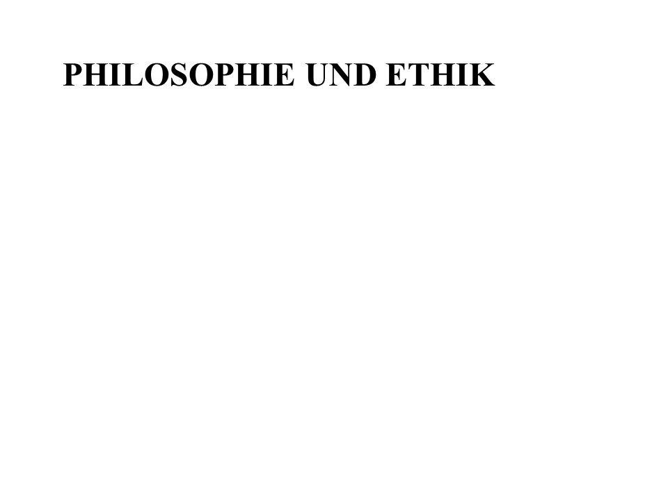 PHILOSOPHIE UND ETHIK