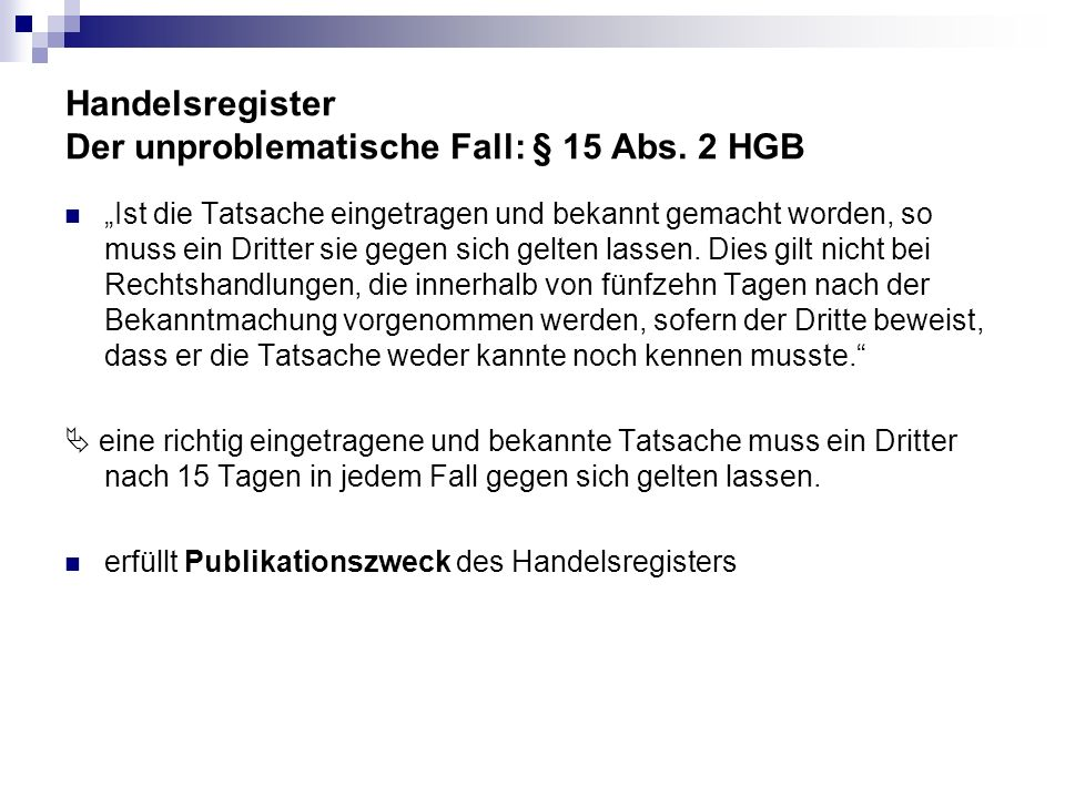 Handelsregister Der unproblematische Fall: § 15 Abs. 2 HGB