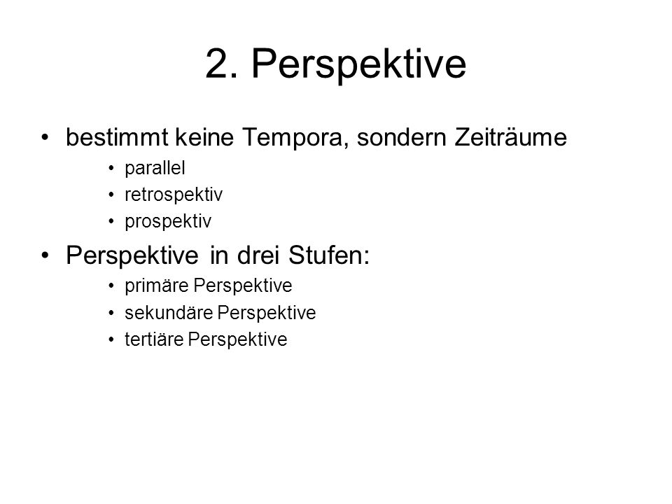 2. Perspektive Perspektive in drei Stufen:
