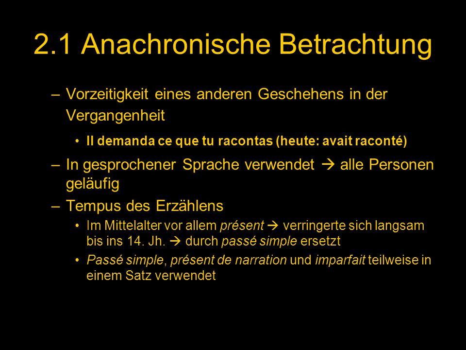 2.1 Anachronische Betrachtung
