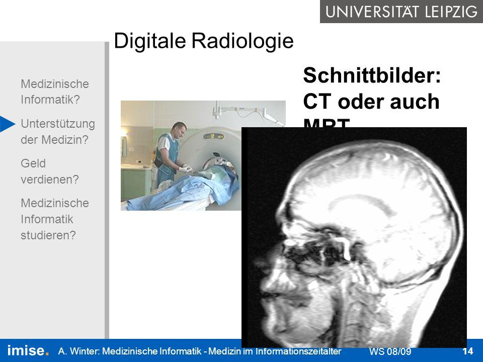 Schnittbilder: CT oder auch MRT