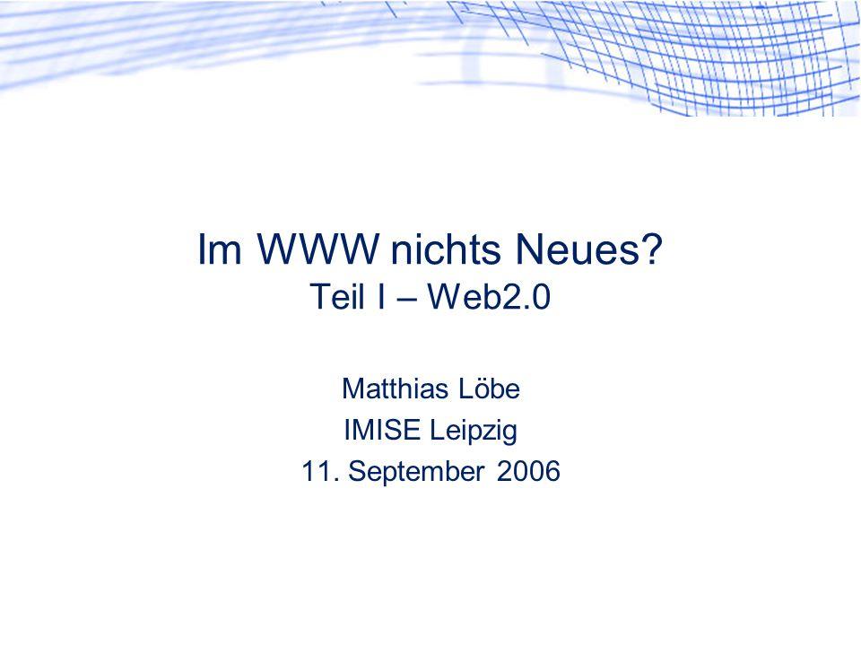 Im WWW nichts Neues Teil I – Web2.0