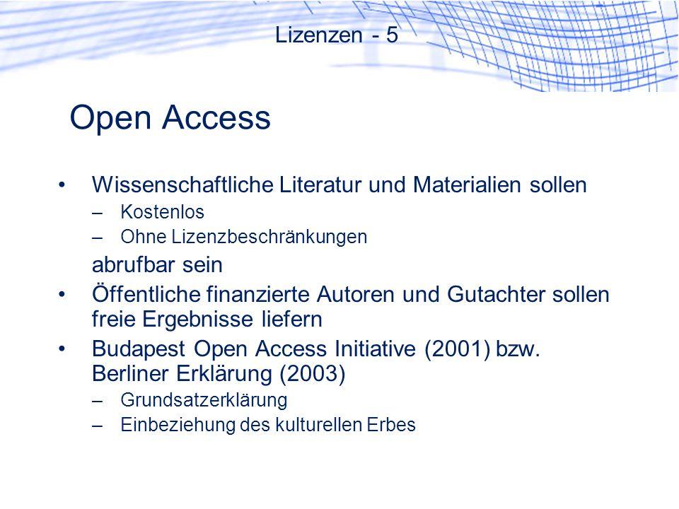 Lizenzen - 5 Open Access. Wissenschaftliche Literatur und Materialien sollen. Kostenlos. Ohne Lizenzbeschränkungen.