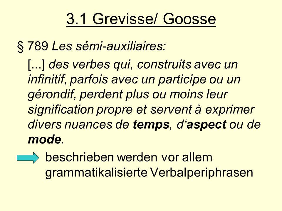 3.1 Grevisse/ Goosse § 789 Les sémi-auxiliaires: