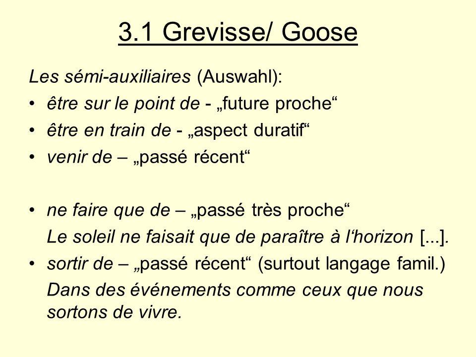 3.1 Grevisse/ Goose Les sémi-auxiliaires (Auswahl):