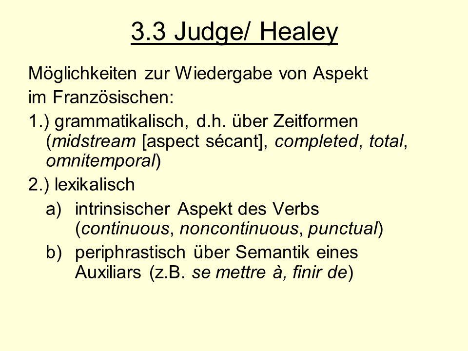 3.3 Judge/ Healey Möglichkeiten zur Wiedergabe von Aspekt