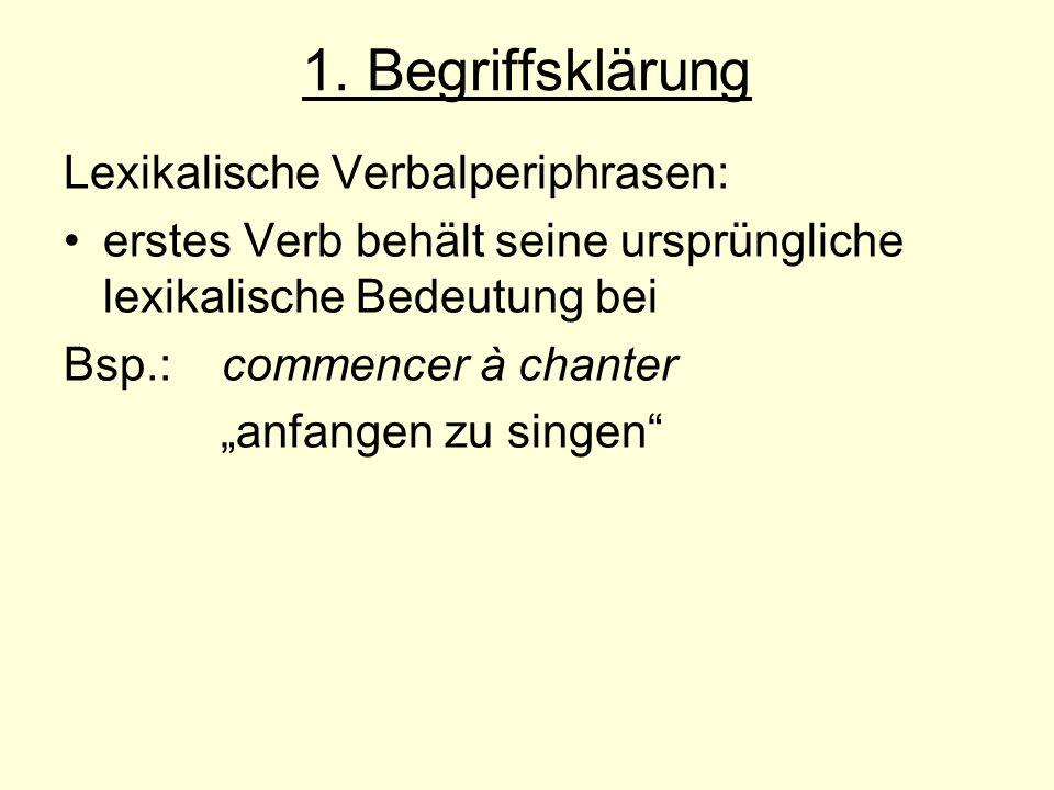 1. Begriffsklärung Lexikalische Verbalperiphrasen: