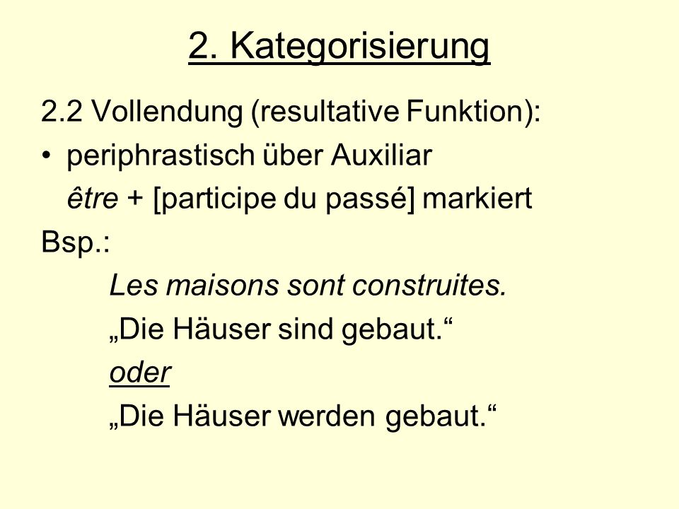 2. Kategorisierung 2.2 Vollendung (resultative Funktion):