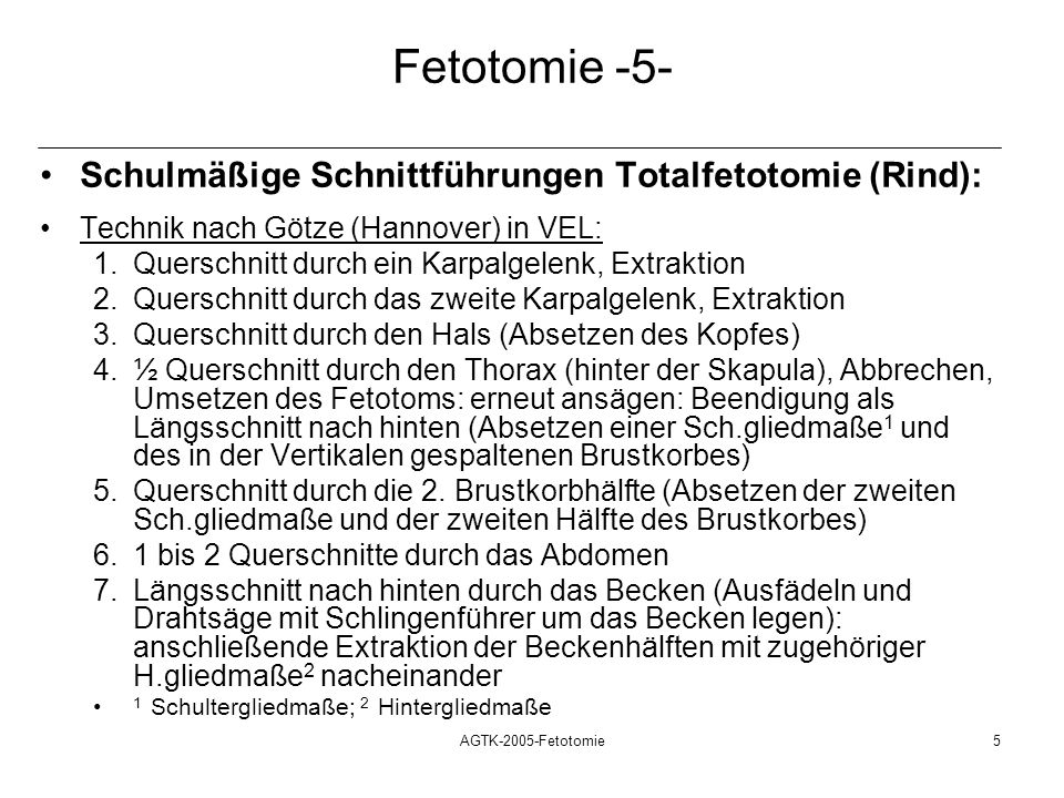 Fetotomie -5- Schulmäßige Schnittführungen Totalfetotomie (Rind):