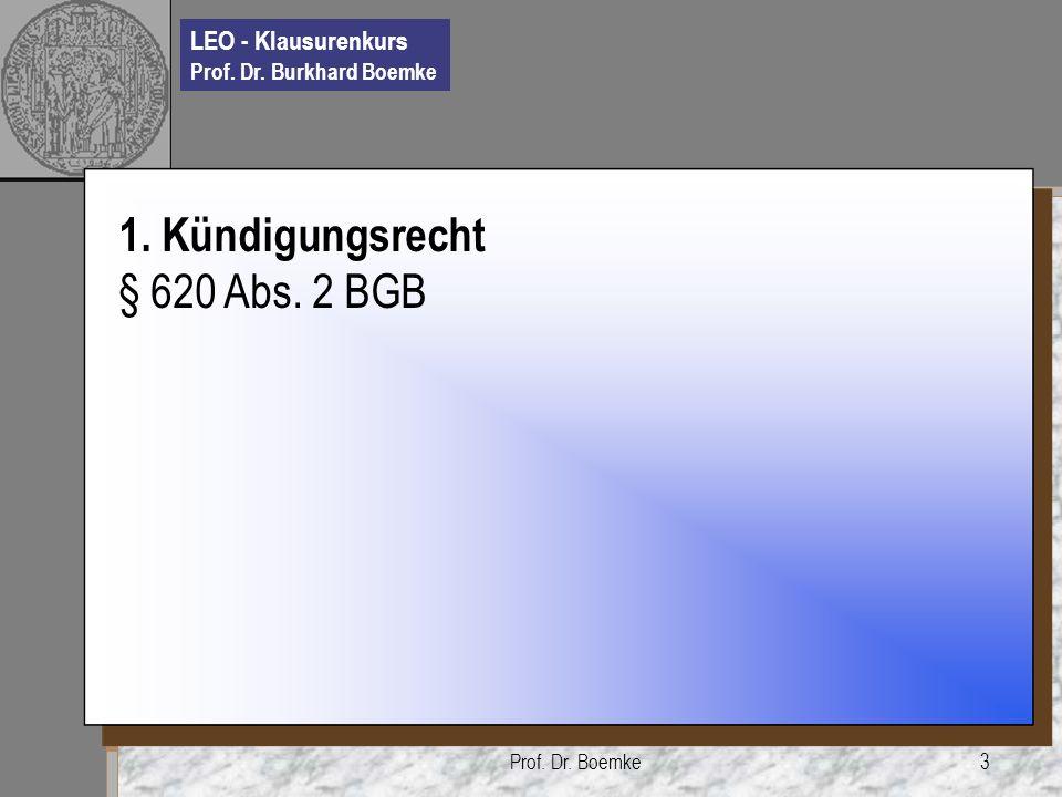 1. Kündigungsrecht § 620 Abs. 2 BGB Prof. Dr. Boemke