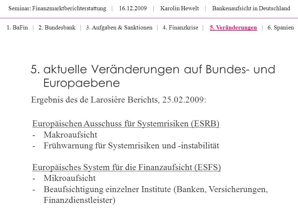 5. aktuelle Veränderungen auf Bundes- und Europaebene
