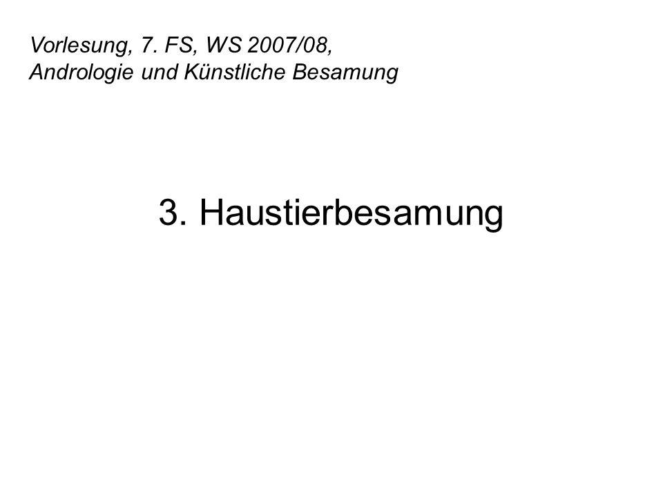 3. Haustierbesamung Vorlesung, 7. FS, WS 2007/08,
