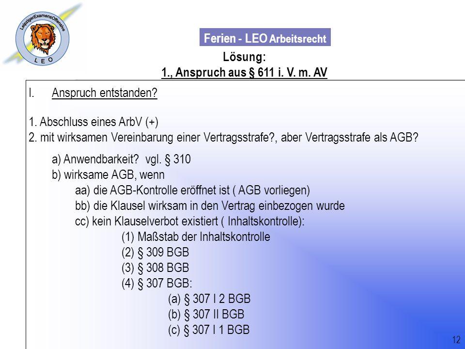 Lösung: 1., Anspruch aus § 611 i. V. m. AV. Anspruch entstanden 1. Abschluss eines ArbV (+)