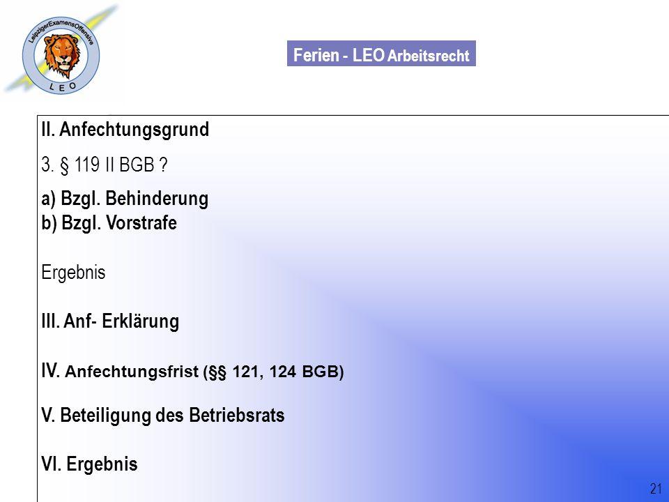 IV. Anfechtungsfrist (§§ 121, 124 BGB) V. Beteiligung des Betriebsrats