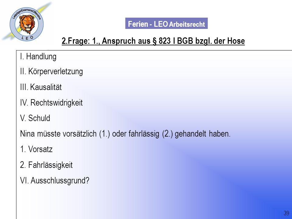 2.Frage: 1., Anspruch aus § 823 I BGB bzgl. der Hose