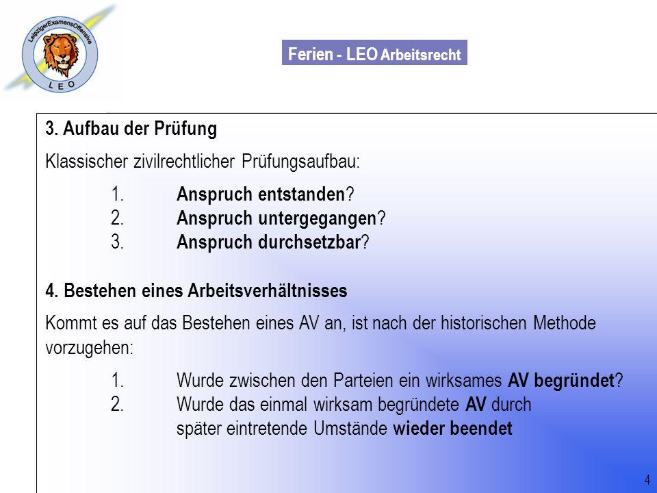 3. Aufbau der Prüfung Klassischer zivilrechtlicher Prüfungsaufbau: 1. Anspruch entstanden 2. Anspruch untergegangen