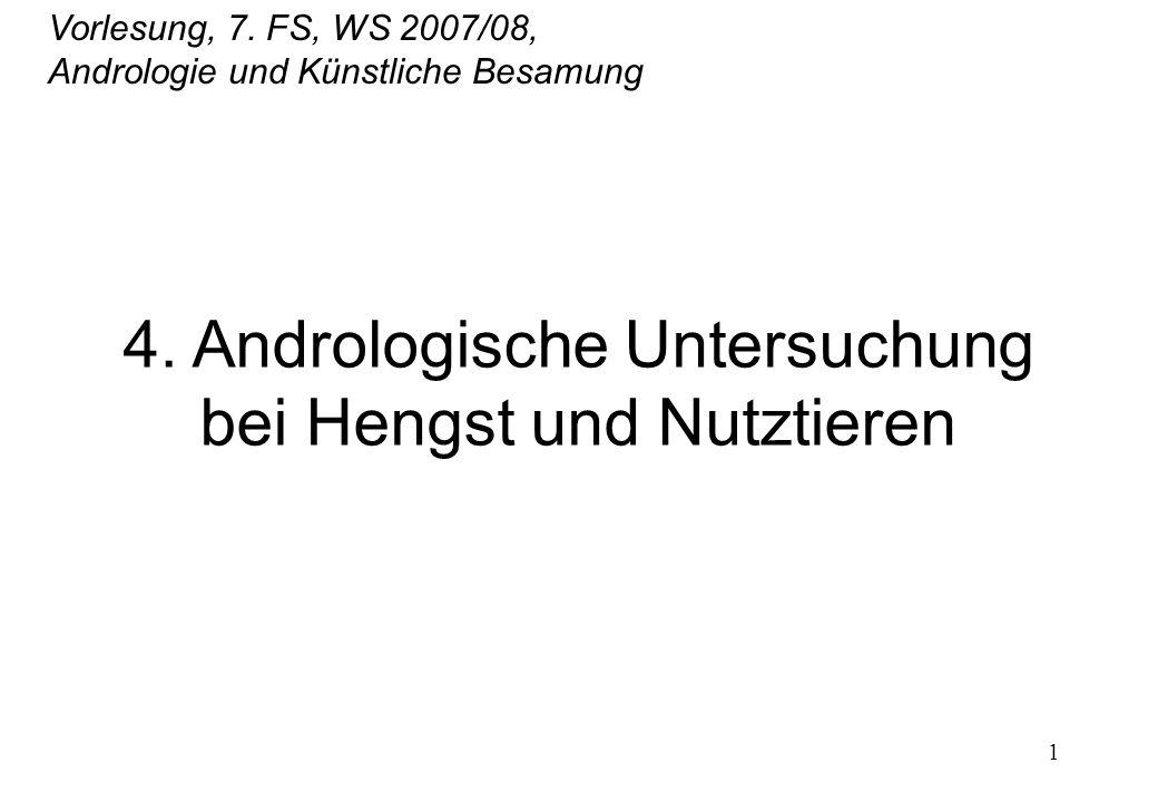 4. Andrologische Untersuchung bei Hengst und Nutztieren