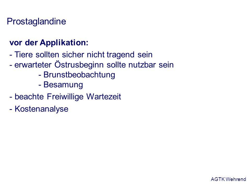 Prostaglandine vor der Applikation:
