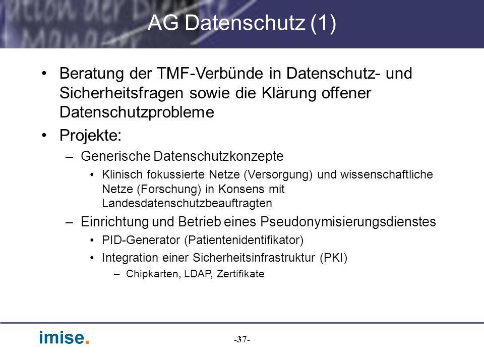 AG Datenschutz (1) Beratung der TMF-Verbünde in Datenschutz- und Sicherheitsfragen sowie die Klärung offener Datenschutzprobleme.