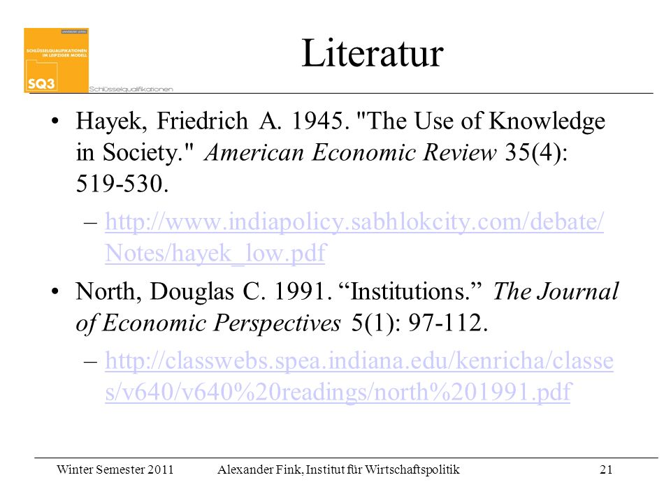 Literatur Hayek, Friedrich A. 1945. The Use of Knowledge in Society. American Economic Review 35(4): 519-530.