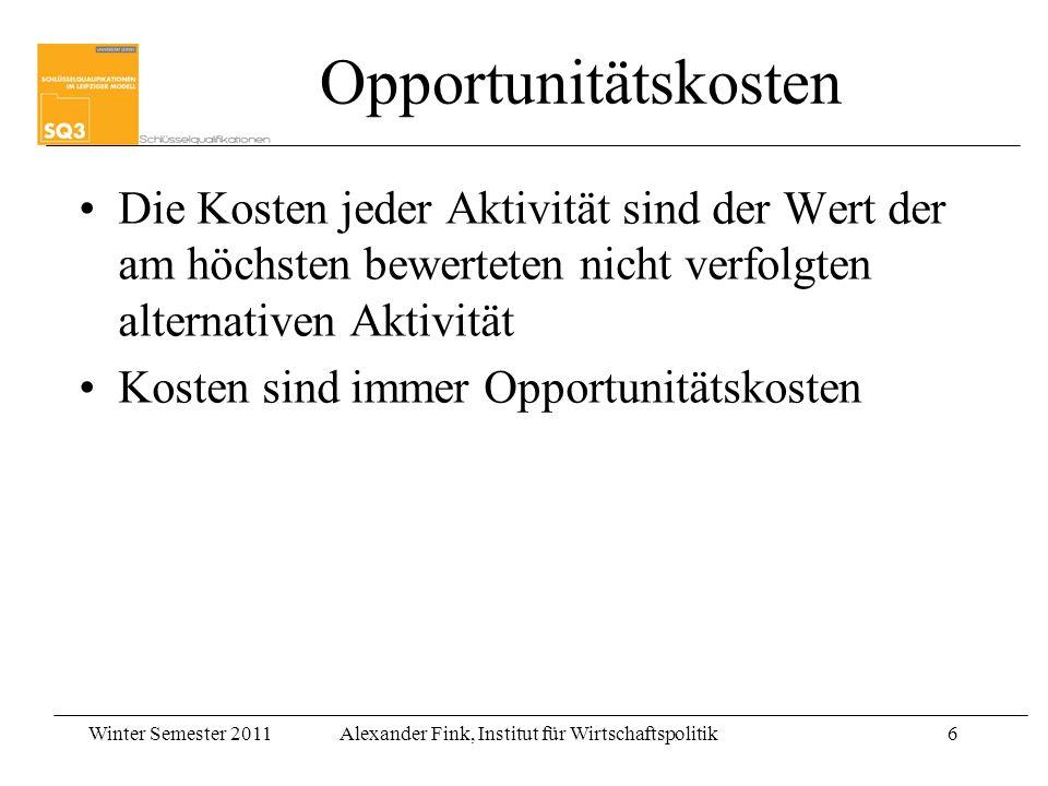 Opportunitätskosten Die Kosten jeder Aktivität sind der Wert der am höchsten bewerteten nicht verfolgten alternativen Aktivität.