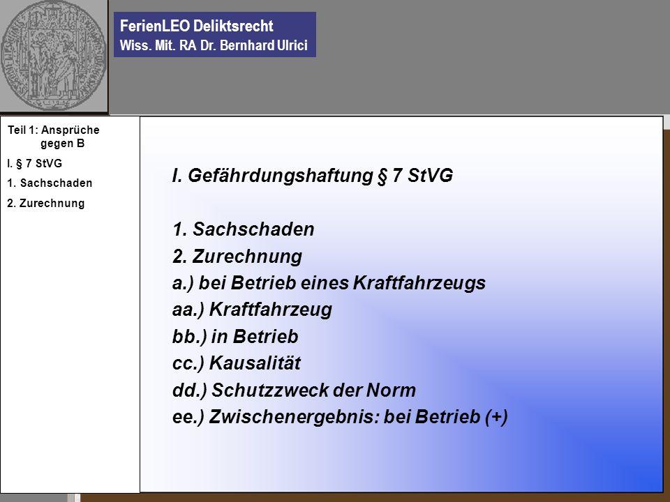I. Gefährdungshaftung § 7 StVG 1. Sachschaden 2. Zurechnung