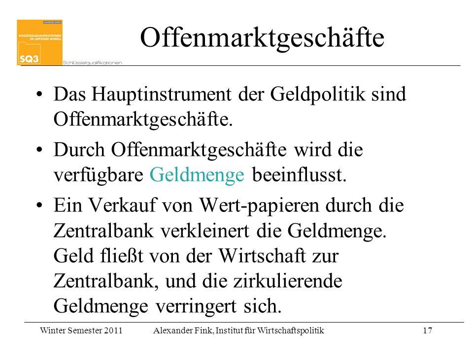 Offenmarktgeschäfte Das Hauptinstrument der Geldpolitik sind Offenmarktgeschäfte.
