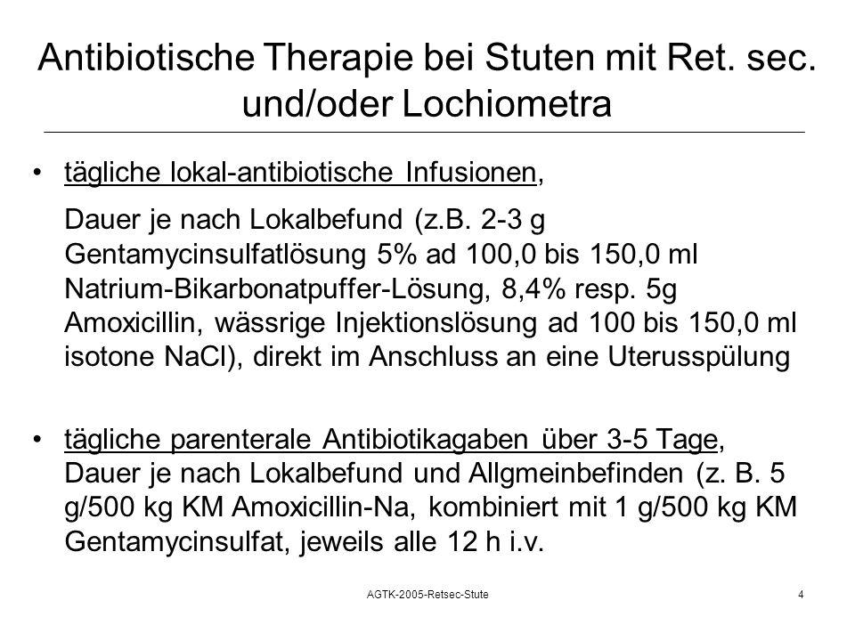 Antibiotische Therapie bei Stuten mit Ret. sec. und/oder Lochiometra