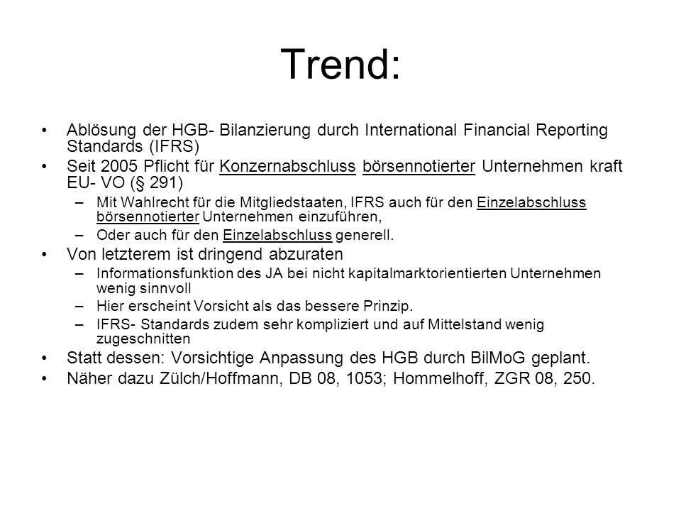 Trend:Ablösung der HGB- Bilanzierung durch International Financial Reporting Standards (IFRS)