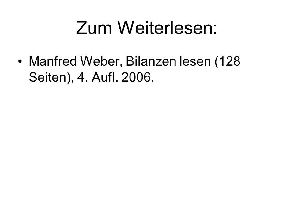 Zum Weiterlesen: Manfred Weber, Bilanzen lesen (128 Seiten), 4. Aufl. 2006.