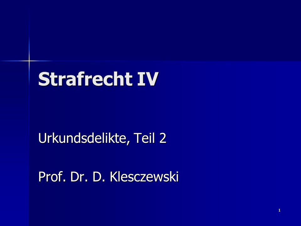 Urkundsdelikte, Teil 2 Prof. Dr. D. Klesczewski
