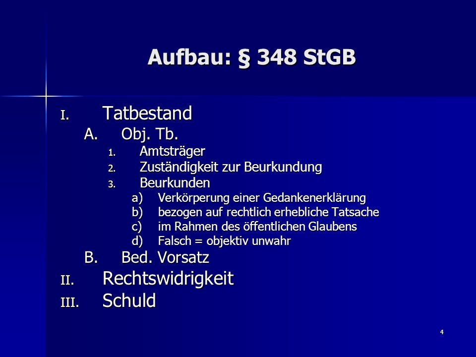 Aufbau: § 348 StGB Tatbestand Rechtswidrigkeit Schuld Obj. Tb.