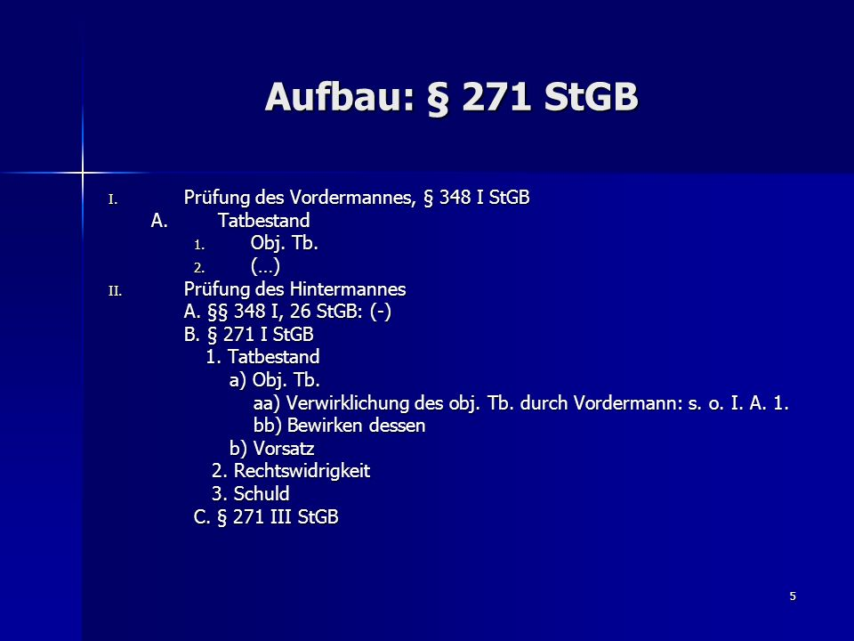 Aufbau: § 271 StGB Prüfung des Vordermannes, § 348 I StGB Tatbestand