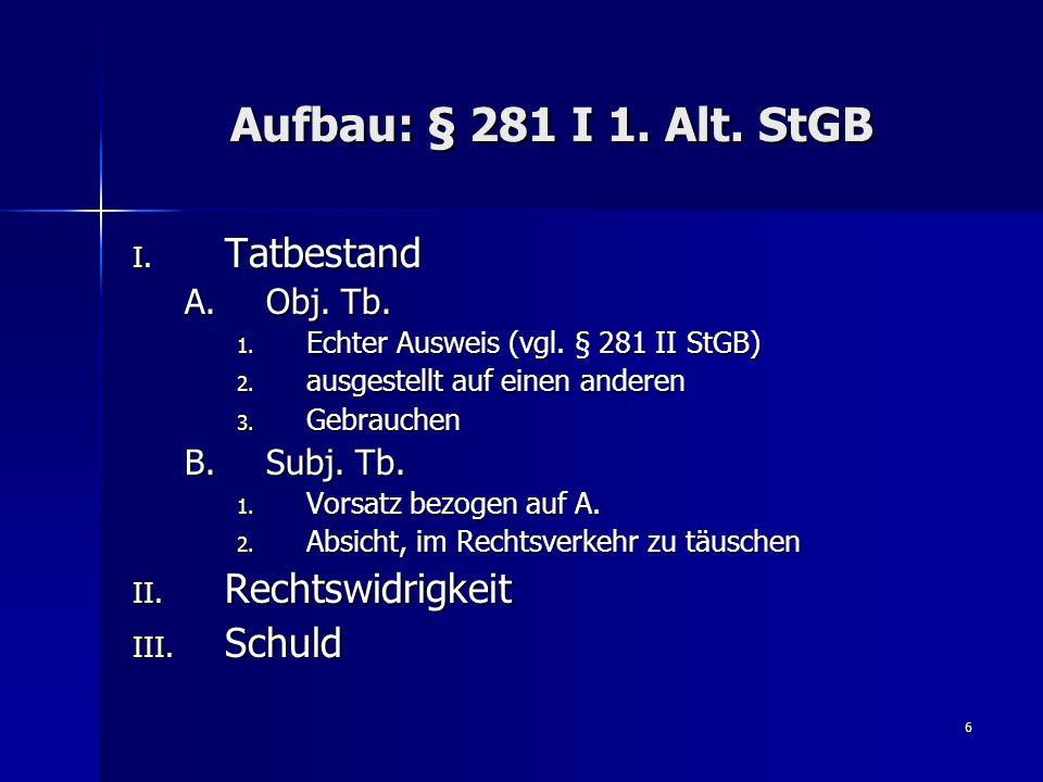 Aufbau: § 281 I 1. Alt. StGB Tatbestand Rechtswidrigkeit Schuld