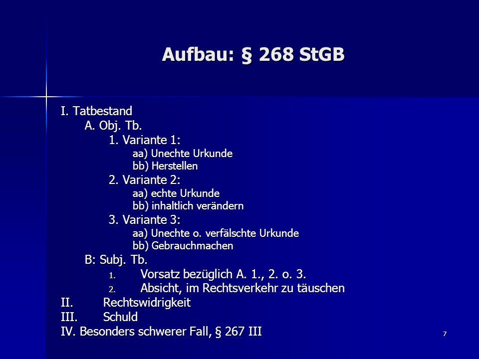 Aufbau: § 268 StGB I. Tatbestand A. Obj. Tb. 1. Variante 1: