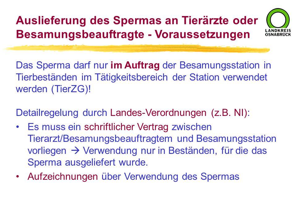 Auslieferung des Spermas an Tierärzte oder Besamungsbeauftragte - Voraussetzungen