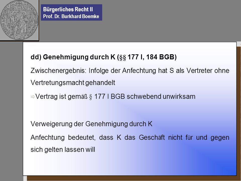 dd) Genehmigung durch K (§§ 177 I, 184 BGB)
