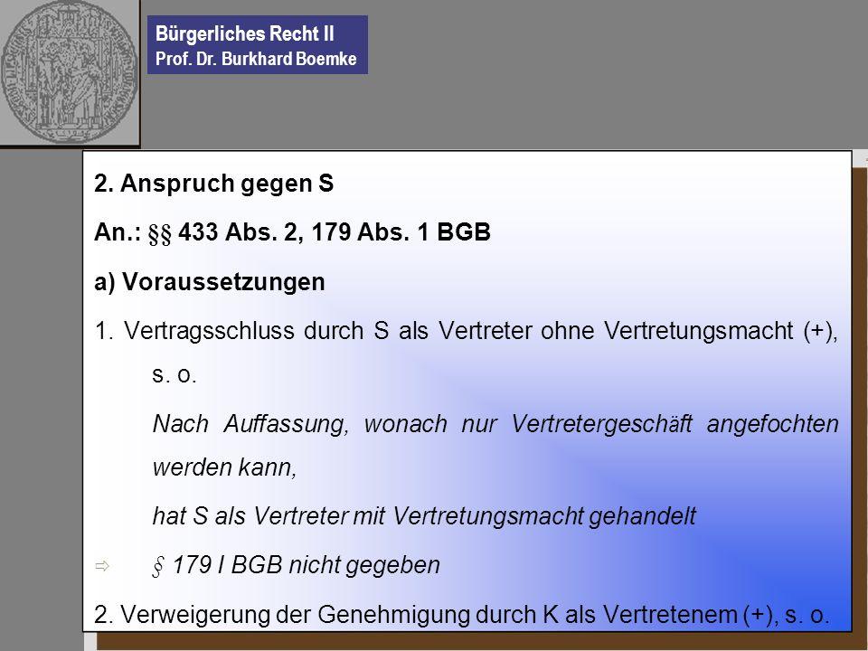 2. Anspruch gegen S An.: §§ 433 Abs. 2, 179 Abs. 1 BGB. a) Voraussetzungen.