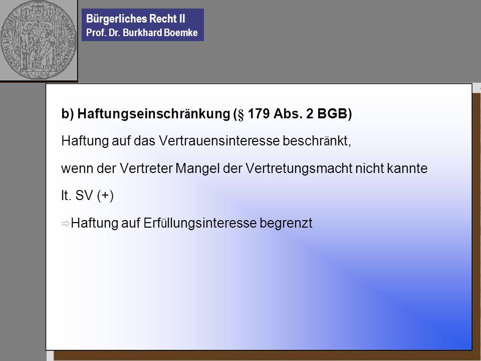 b) Haftungseinschränkung (§ 179 Abs. 2 BGB)