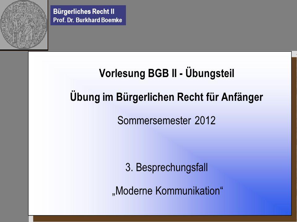 Vorlesung BGB II - Übungsteil Übung im Bürgerlichen Recht für Anfänger