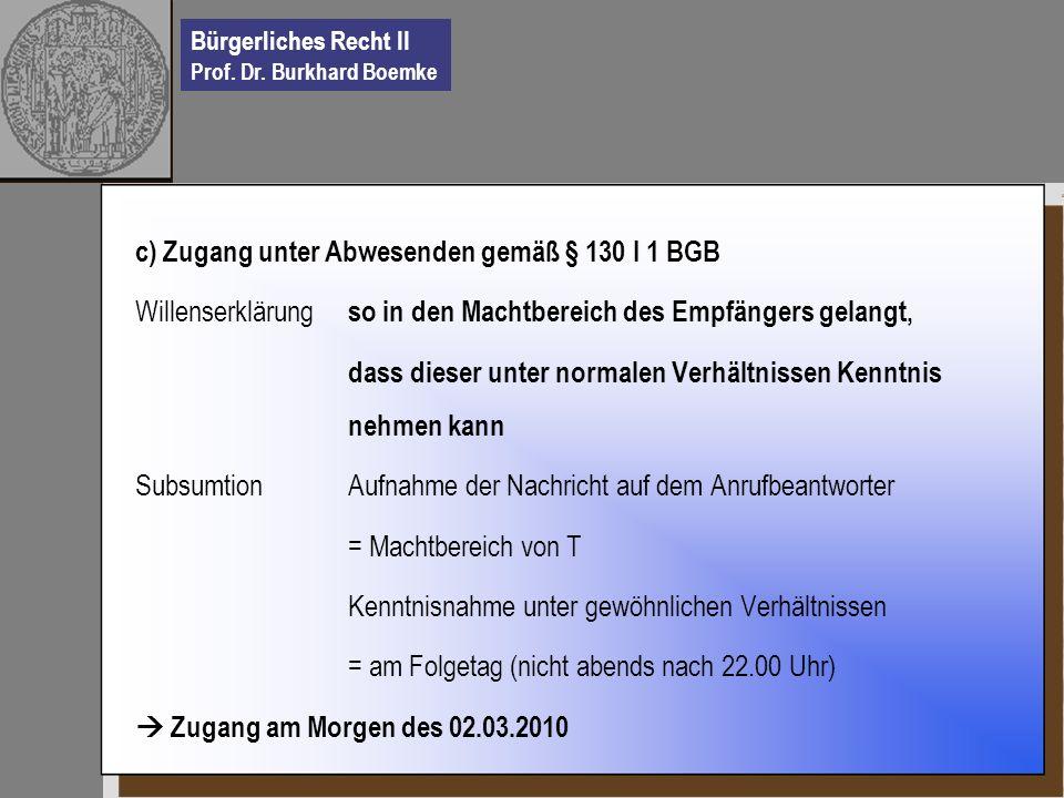 c) Zugang unter Abwesenden gemäß § 130 I 1 BGB