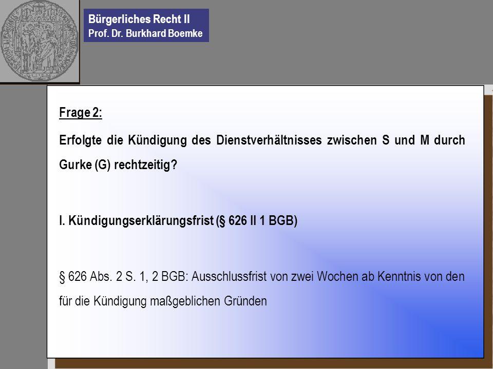 Frage 2: Erfolgte die Kündigung des Dienstverhältnisses zwischen S und M durch Gurke (G) rechtzeitig