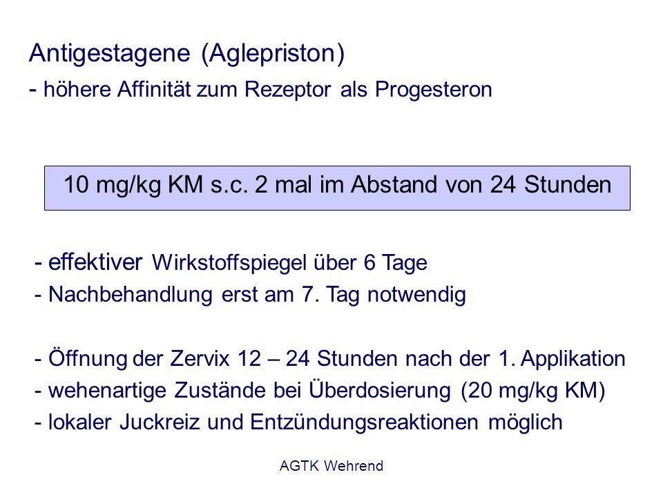 10 mg/kg KM s.c. 2 mal im Abstand von 24 Stunden