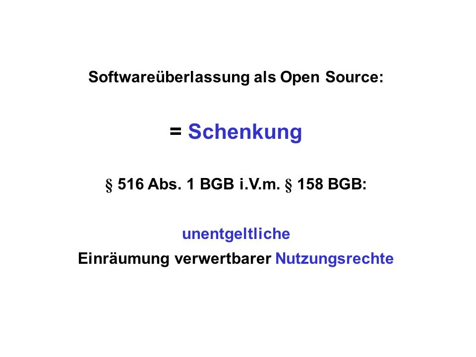 = Schenkung Softwareüberlassung als Open Source:
