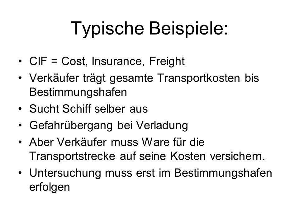 Typische Beispiele: CIF = Cost, Insurance, Freight